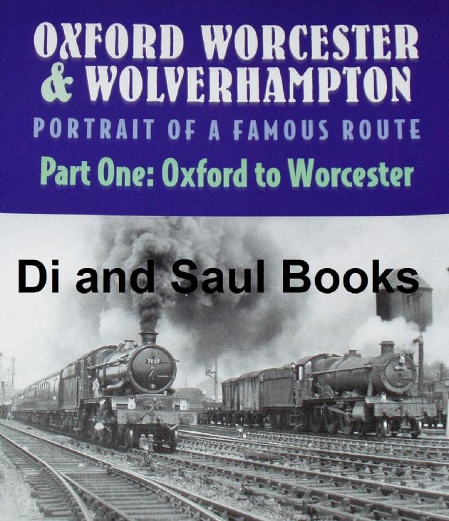 Oxford Worcester and Wolverhampton - Portrait of a Famous Route - Part One: Oxford to Worcester